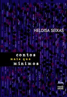 Contos mais que mínimos - Heloísa Seixas