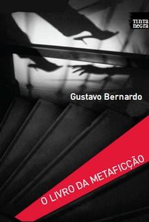 Livro da Metaficção - Gustavo Bernardo