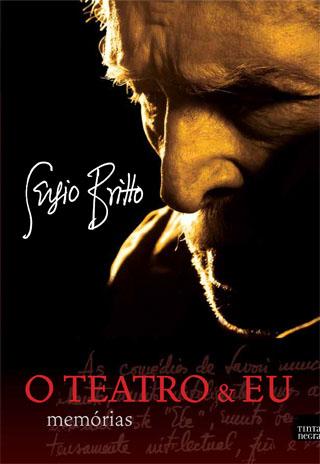 Teatro e Eu, autobiografia de Sérgio Britto